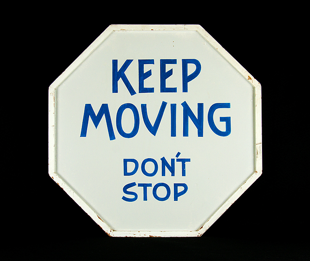 STOP_Keep Moving Don't Stop